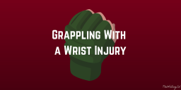 Grappling With a Wrist Injury