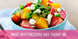 What MyFitnessPal Has Taught Me