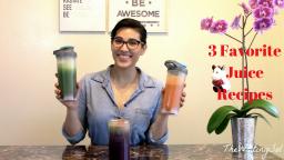 My 3 Favorite Juice Recipes