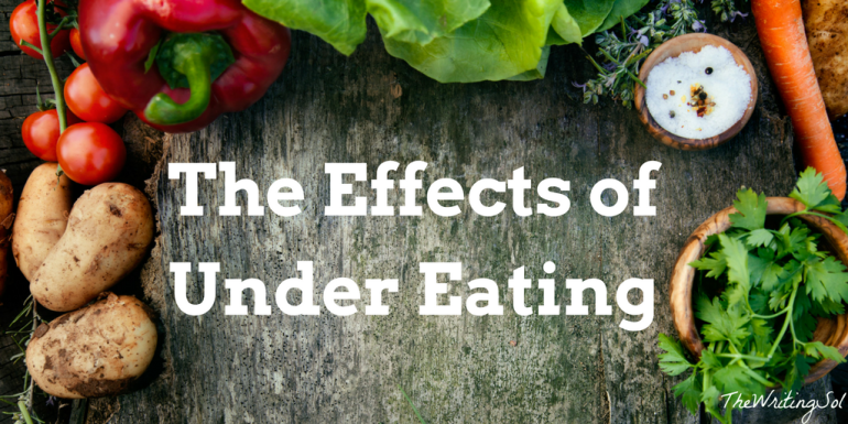 Effects of Under Eating