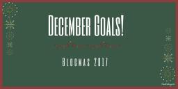 My December Goals | 2017