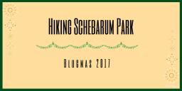 Hiking Schebarum Park