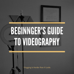 Beginner's Guide to Videography: Vlogging Is Harder than It Looks